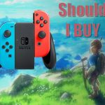 Should I bother buying a Nintendo Switch?
